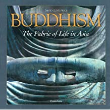 Buddhism: The Fabric of Life in Asia