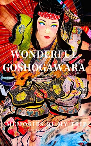 Wonderful Goshogawara: Memories of my trip (English Edition)