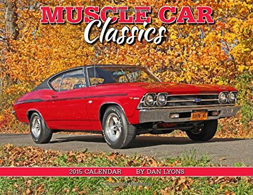 Muscle Car Classics 2015 Calendar (2015 Muscle-car-kalender)