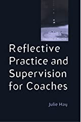 Reflective Practice And Supervision For Coaches (Coaching in Practice (Paperback)) Paperback