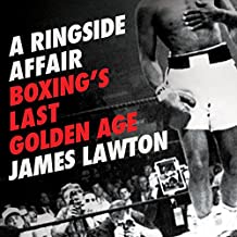 A Ringside Affair: Boxing's Last Golden Age