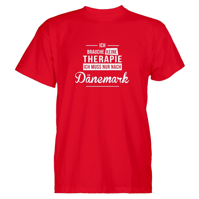 T-Shirt - Ich Brauche Keine Therapie ich muss nur nach Dänemark. Den Spruch gibt es ebenfalls auf Jutebeutel oder Damen Shirts. Wäre das nicht eine lustige Geschenkidee für einen echten Dänemark Fan?
