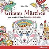 Grimms Märchen (und andere Klassiker zum Ausmalen)