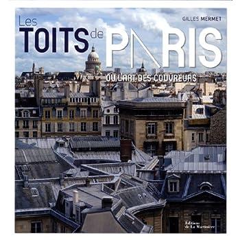 Les Toits de Paris. ou l'art des couvreurs