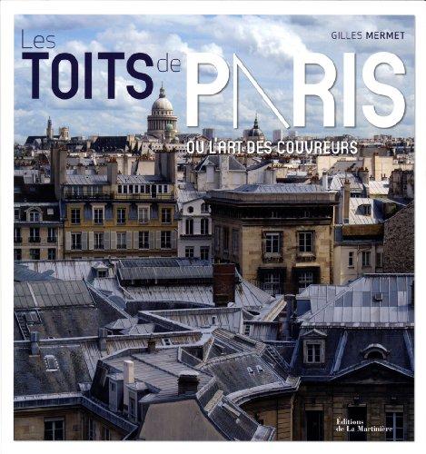 Les Toits de Paris. ou l'art des cou...