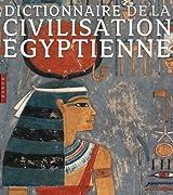 Dictionnaire de la civilisation égyptienne (nouvelle édition)