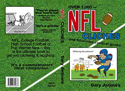 NFL Cliches: Over 1,000 American football clichés with accompanying cynical comments and off the wall observations. di Gary Jarjoura