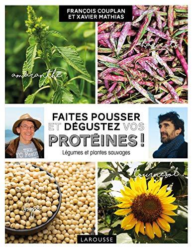 Faites pousser et dégustez vos protéines ! par  Xavier Mathias, François Couplan