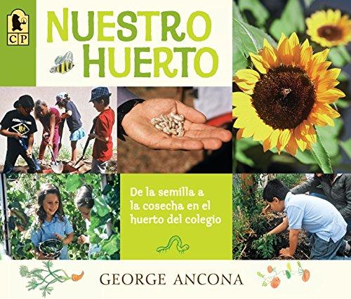 Nuestro Huerto: de la Semilla a la Cosecha En El Huerto del Colegio por George Ancona