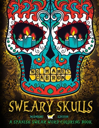 Sweary Skulls: A Spanish Swear Word Coloring Book: A Unique Black Background Paper Swearing Adult Coloring Book For Men & Women With Day Of The Dead & ... Relief & Art Color Therapy) (Spanish Edition) by Honey Badger Adult Coloring Books (2016-06-05)