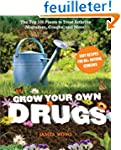Grow Your Own Drugs: Easy Recipes for...