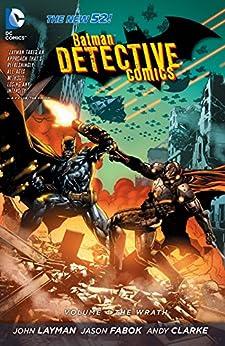 Batman: Detective Comics Vol. 4: The Wrath (The New 52) (Batman - Detective Comics) by [Layman, John]