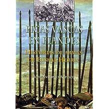 Picas vascas en Flandes. Historias de armas de Euskal Herria (Estudios)