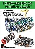 Il cambio automatico con convertitore di coppia. Funzionamento, anomalie tipiche, metodologie di manutenzione, lavaggio del circuito idraulico