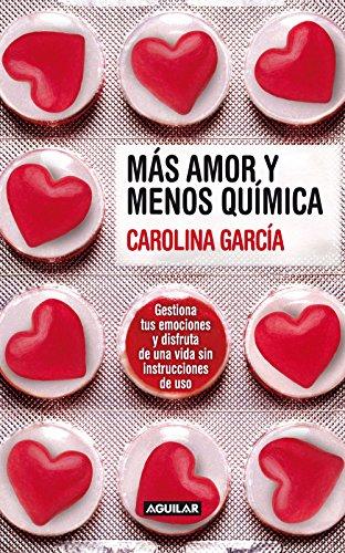 Más amor y menos química por Carolina García