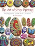 The Art of Stone Painting: 30 Designs...
