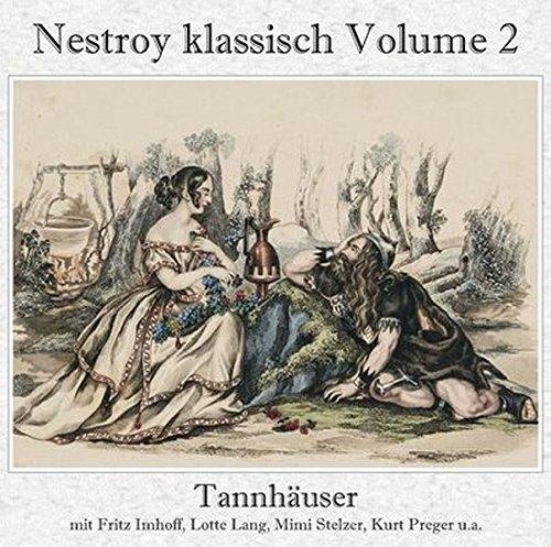 Tannhäuser (Gesamtaufnahme): Nestroy klassisch Volume 2