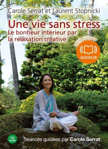 Une vie sans stress (z) - Audio livre 1CD AUDIO