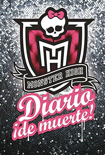 Monster High. Diario ¡de muerte! por UNKNOWN
