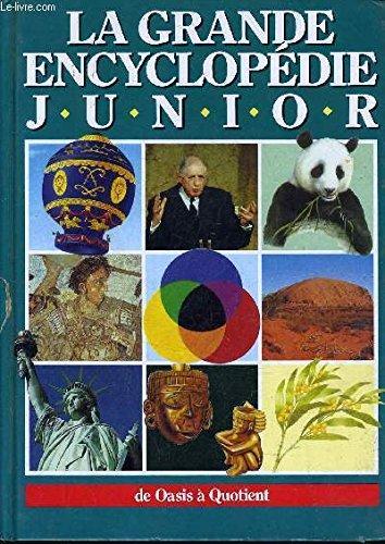 La grande encyclopédie junior volume 6 de Oasis à Quotient