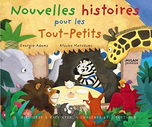 Nouvelles histoires pour les tout-petits