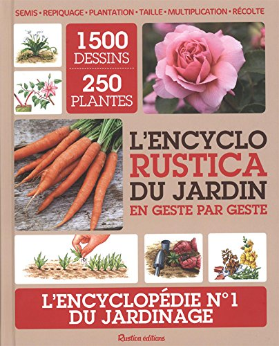 Vignette du document L'encyclo Rustica du jardin : En geste par geste