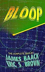 Bloop: The Complete Saga by James Baack (2015-02-14)