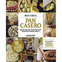 Pan casero : recetas, técnicas y trucos para hacer pan en casa de manera sencilla (Larousse - Libros Ilustrados/ Prácticos - Gastronomía)