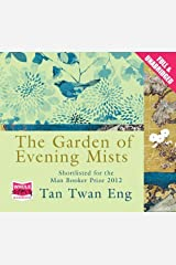 The Garden of Evening Mists (Unabridged Audiobook) by Tan Twan Eng, narrated by Anna Bentinck (2012) Audio CD Audio CD