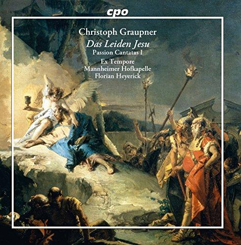Graupner: Das Leiden Jesu - Passion Cantatas, Vol. 1