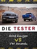 Die Tester: Ford Ranger vs. VW Amarok