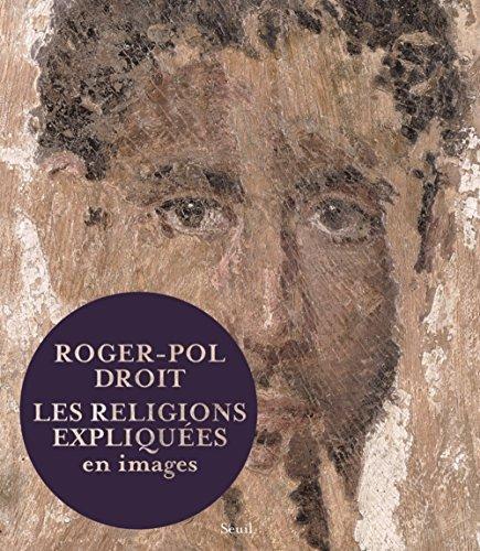 Les Religions expliquées en images par Roger-pol Droit