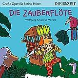 Die Zauberflöte Die ZEIT-Edition: Hörspiel mit Opernmusik - Große Oper für kleine Hörer