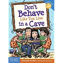 Don't Behave Like You Live in a Cave (Laugh & Learn) by Elizabeth Verdick (2010-10-01)