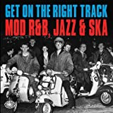 Get On The Right Track: Mod R&B, Jazz And Ska - 2LP [VINYL]