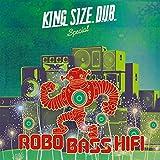 King Size Dub Special: Robo Bass Hifi