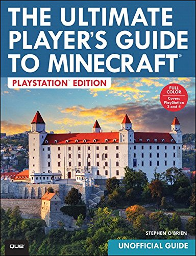 The Ultimate Player's Guide to Minecraft - PlayStation Edition: Covers Both PlayStation 3 and PlayStation 4 Versions (English Edition)