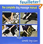 Complete Dog Massage Manual: Gentle D...