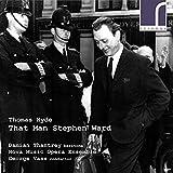 Thomas Hyde : That Man Stephen Ward, opéra. Thantrey, Vass.