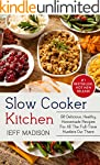 Slow Cooker Kitchen: 50 Delicious, He...