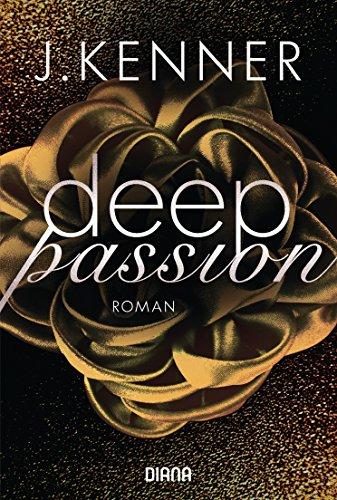 Buchseite und Rezensionen zu 'Deep Passion (2): Roman (Deep-Serie, Band 2)' von J. Kenner