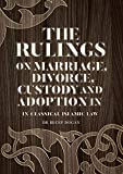 The Rulings on Marriage, Divorce, Custody and Adoption in Classical Islamic Law