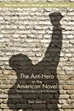 The Anti-Hero in the American Novel: From Joseph Heller to Kurt Vonnegut (American Literature Readings in the Twenty-First Century) Reprint edition by Simmons, David (2014) Paperback