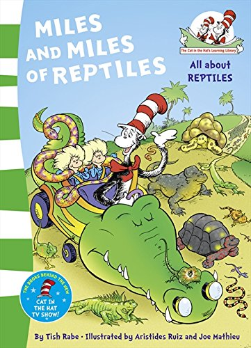 Miles and Miles of Reptiles (The Cat in the Hat's Learning Library)