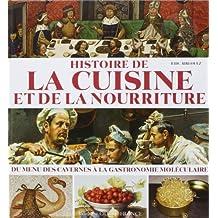 Histoire de la cuisine et de la nourriture : Du menu des cavernes à la gastronomie moléculaire de Eric Birlouez (11 octobre 2011) Relié
