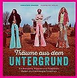 Produkt-Bild: Träume aus dem Untergrund: Als BBeatfans, Hippies und Folkfreaks Baden-Württemberg aufmischten