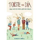 1 Chiste por día - 366 chistes para leer en familia: Chistes infantiles de humor apto para niños y niñas. Divertidos y fácile