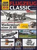 Flugzeug Classic Jahrbuch 2018 -