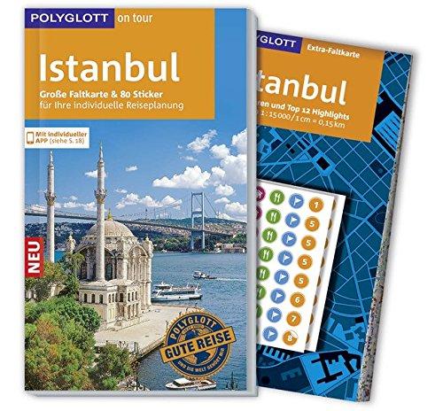 POLYGLOTT on tour Reiseführer Istanbul: Mit großer Faltkarte, 80 Stickern und individueller App