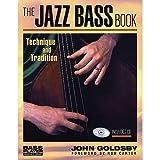Telecharger Livres John Goldsby The Jazz Bass Book Pour Contrebasse (PDF,EPUB,MOBI) gratuits en Francaise